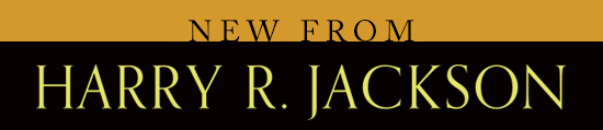 New from Harry R. Jackson