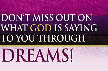 Don?t Miss Out on What God Is Saying to You Through Dreams!