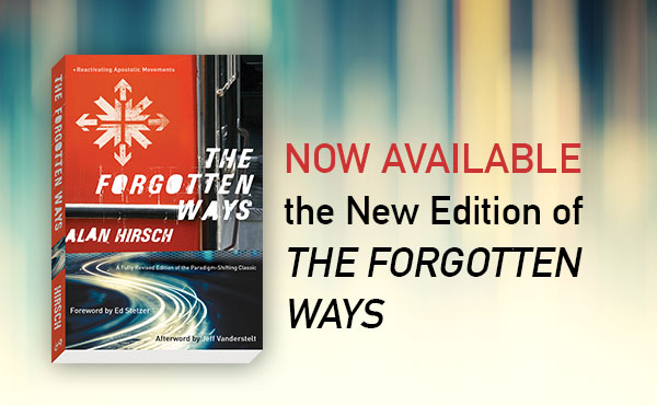 Pre-Order the New Edition of the Paradigm-Shifting The Forgotten Ways
