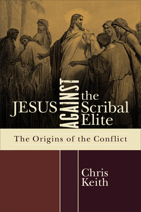 Was Jesus Scribal-Literate? - Chris Keith