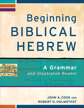 New Release: Beginning Biblical Hebrew, by Cook and Holmstedt