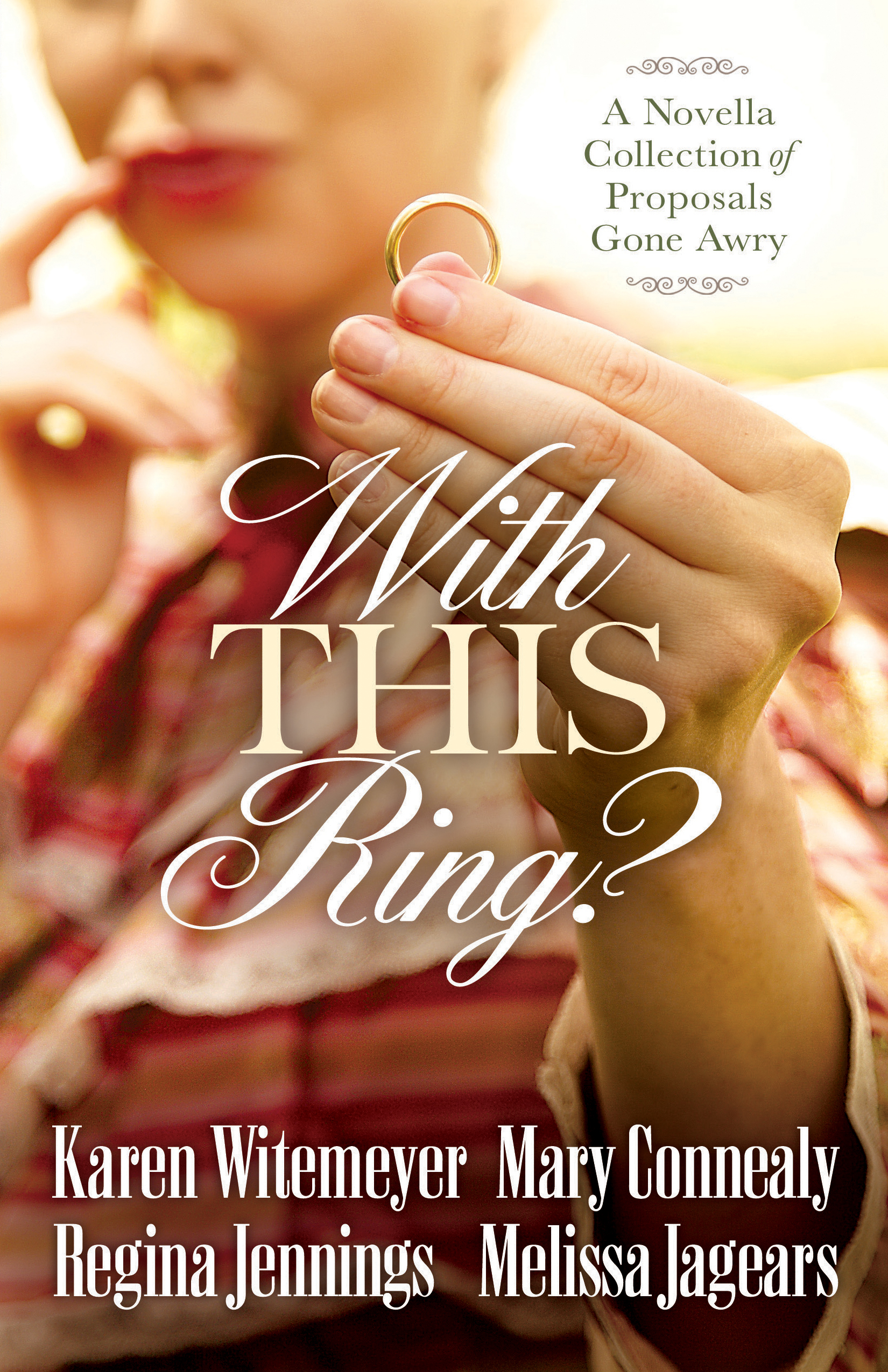 With This Ring? by Karen Witemeyer, Mary Connealy, Melissa Jagears, and Regina Jennings
