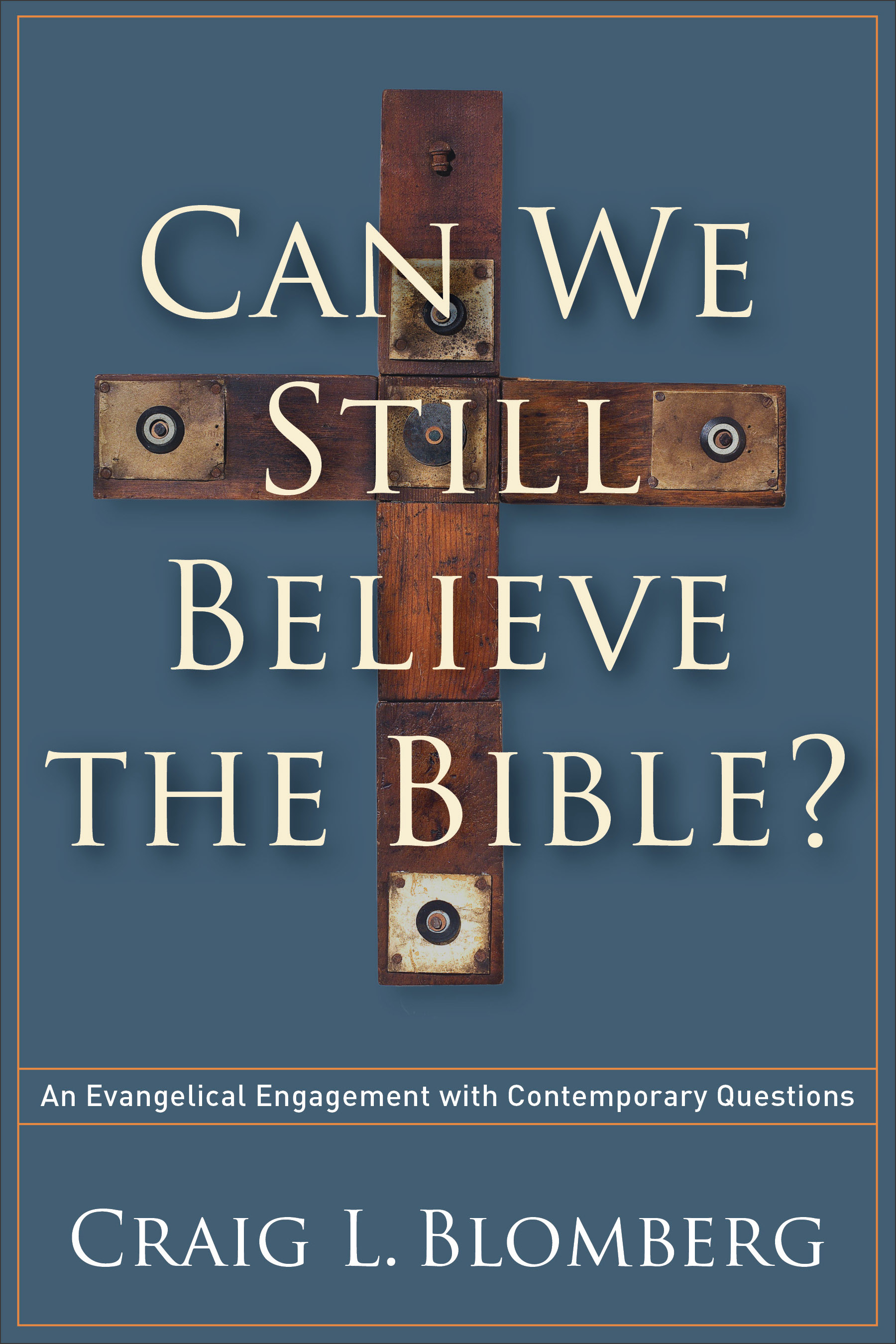 Craig Blomberg - Can We Still Believe the Bible?