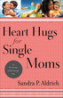 Heart Hugs for Single Moms