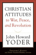 Christian Attitudes to War, Peace, and Revolution