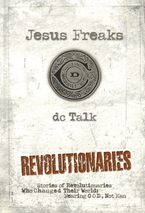 Jesus Freaks: Revolutionaries, Repackaged Edition