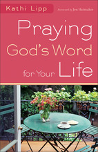 Praying God&#x27;s Word for Your Life