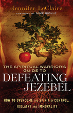 The Spiritual Warrior&#x27;s Guide to Defeating Jezebel
