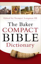 The Baker Compact Bible Dictionary