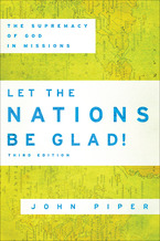 Let the Nations Be Glad!, 3rd Edition