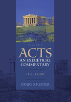 Acts: An Exegetical Commentary, Volume 3