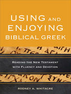 Using and Enjoying Biblical Greek