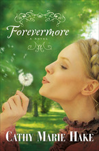 Forevermore by Cathy Marie Hake