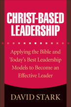 Christ-Based Leadership by David Stark