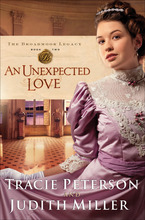 Unexpected Love by Tracie Peterson and Judith Miller