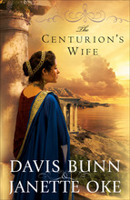 The Centurion's Wife by Davis Bunn and Janette Oke