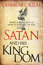 Satan and His Kingdom: What the Bible Says and How It Matters to You by Dennis McCallum