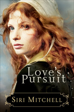 Love's Pursuit by Siri Mitchell