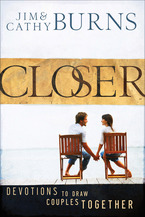 Closer by Jim and Cathy Burns