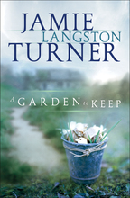 Garden to Keep by Jamie Langston Turner