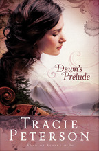 Dawn's Prelude by Tracie Peterson