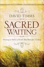 The Sacred Waiting by David Timms