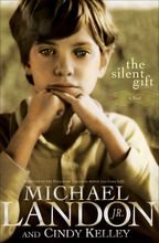 The Silent Gift by Michael Landon, Jr. and Cindy Kelley