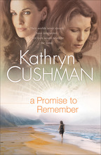 Promise to Remember by Kathryn Cushman