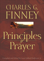 Principles of Prayer by Charles G. Finney and L. G. Parkhurst Jr.