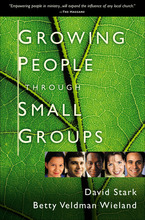 Growing People Through Small Groups by David Stark and Betty Veldman Wieland