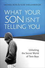 What Your Son Isn't Telling You by Michael Ross and Susie Shellenberger