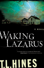 Waking Lazarus by T. L. Hines