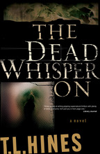 The Dead Whisper on by T.L. Hines