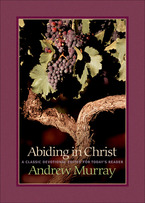 Abiding in Christ by Andrew Murray