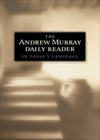 The Andrew Murray Daily Reader in Today's Language by Andrew Murray