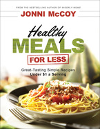 Healthy Meals for Less: Great-Tasting Simple Recipes Under $1 a Serving by Jonni McCoy