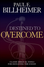 Destined to Overcome by Paul E. Billheimer