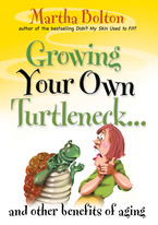 Growing Your Own Turtleneck by Martha Bolton