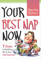 Your Best Nap Now by Martha Bolton