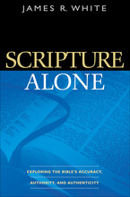 Scripture Alone by James R. White