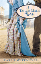 A Tailor Made Bride by Karen Witemeyer
