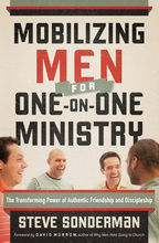 Mobilizing Men for One-on-One Ministry by Steve Sonderman