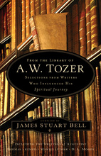 From the Library of A.W. Tozer by James Stuart Bell