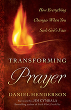 Transforming Prayer by Daniel Henderson