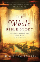 The Whole Bible Story by Dr. William H. Marty