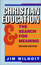 Christian Education and the Search for Meaning, 2nd Edition