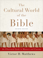 The Cultural World of the Bible, 4th Edition