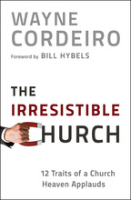 The Irresistible Church by Wayne Cordeiro