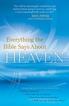 Everything the Bible Says About Heaven by Linda Washington