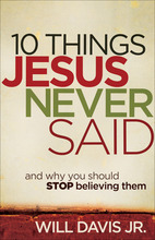 10 Things Jesus Never Said